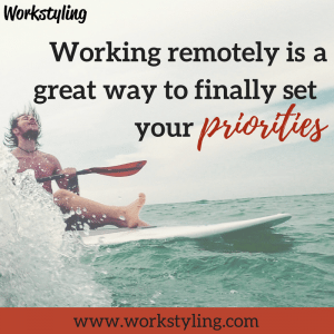 working remotely lets you set your priorities